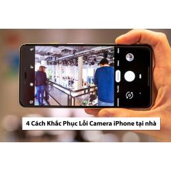 Hướng dẫn khắc phục lỗi Camera iPhone tại nhà